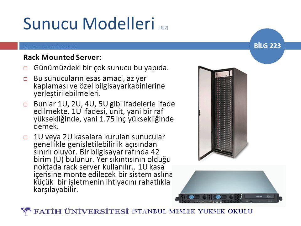 Sunucu Modelleri [1][2] Rack Mounted Server: